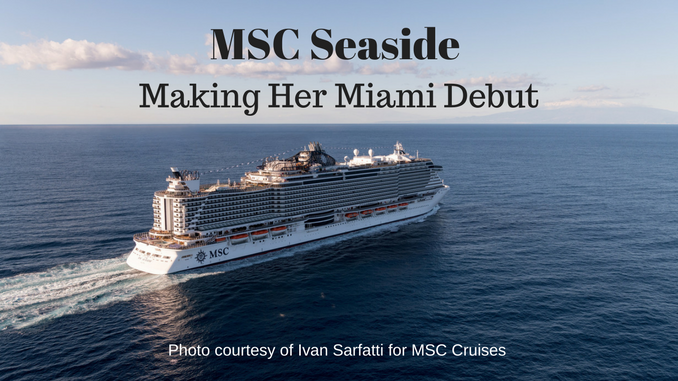 MSC Seaside Making Her Miami Debut